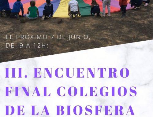 El III Encuentro final Colegios de la Biosfera, cierra un curso de encuentros, diálogos, vivencias e inspiración